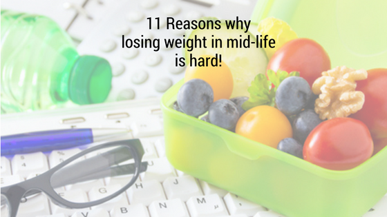 11 Reasons why losing weight in midlife is hard